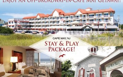 Announcing the Deluxe Cape May Stage 'Stay and Play' Guest Package